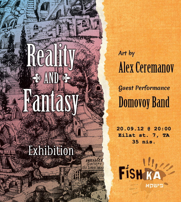 Fishka Art: Graphics by Alex Ceremanov || Live Music by Domovoy Band || refreshments served
